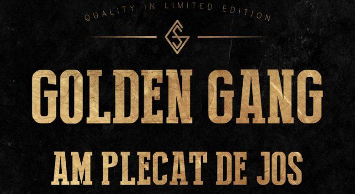 Am-plecat-de-jos---Golden-Gang