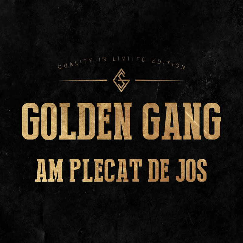 Am-plecat-de-jos---Golden-Gang